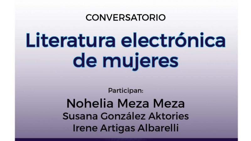 """Conversatorio """"Literatura electrónica de mujeres"""""""